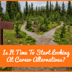 Is It Time To Start Looking At Career Alternatives by newtohr.com