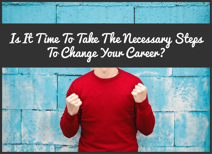 Is It Time To Take The Necessary Steps To Change Your Career by #NewToHR