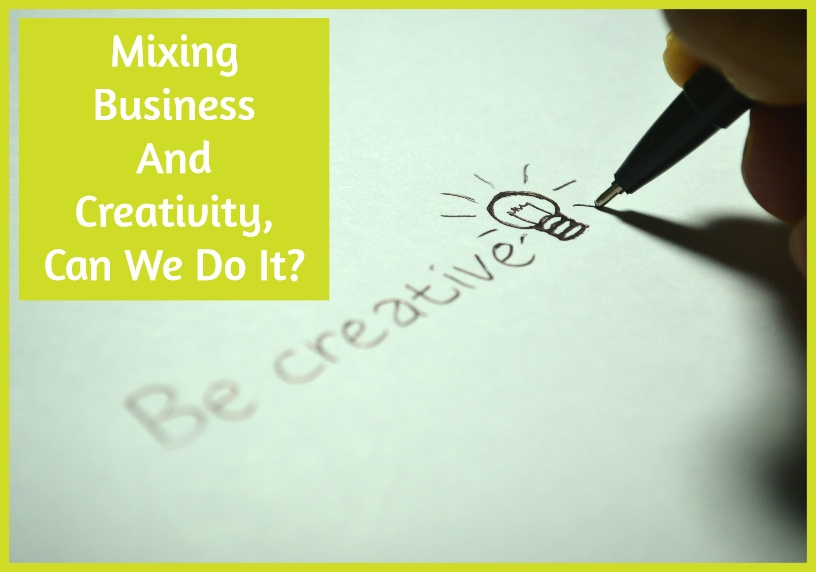 Mixing Business And Creativity, Can We Do It?