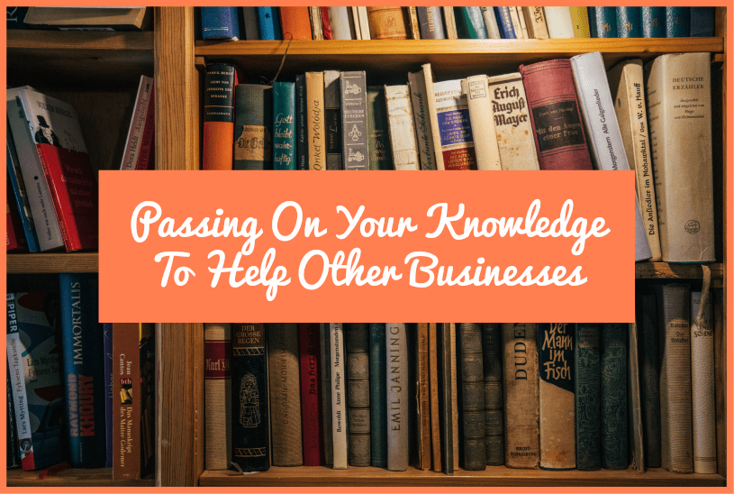 Passing On Your Knowledge To Help Other Businesses by #NewToHR