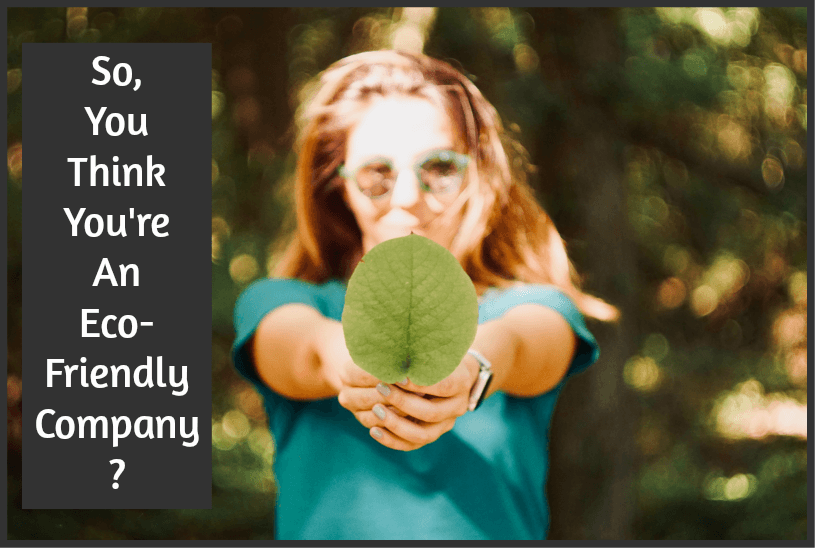 So You Think You Are An Eco Friendly Company by #NewToHR