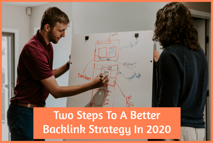 Two Steps To A Better Backlink Strategy In 2020 by newtohr.com