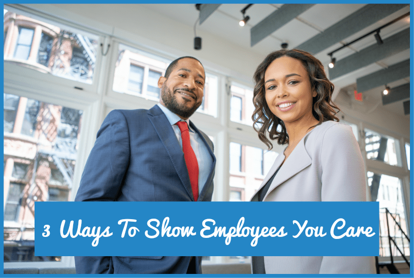 3 Ways To Show Employees You Care by newtohr.com