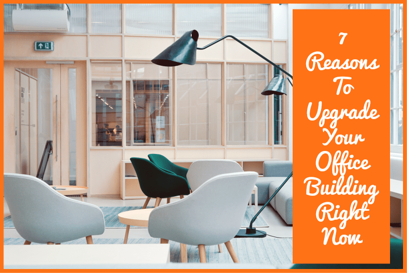 7 Reasons To Upgrade Your Office Building Right Now by newtohr