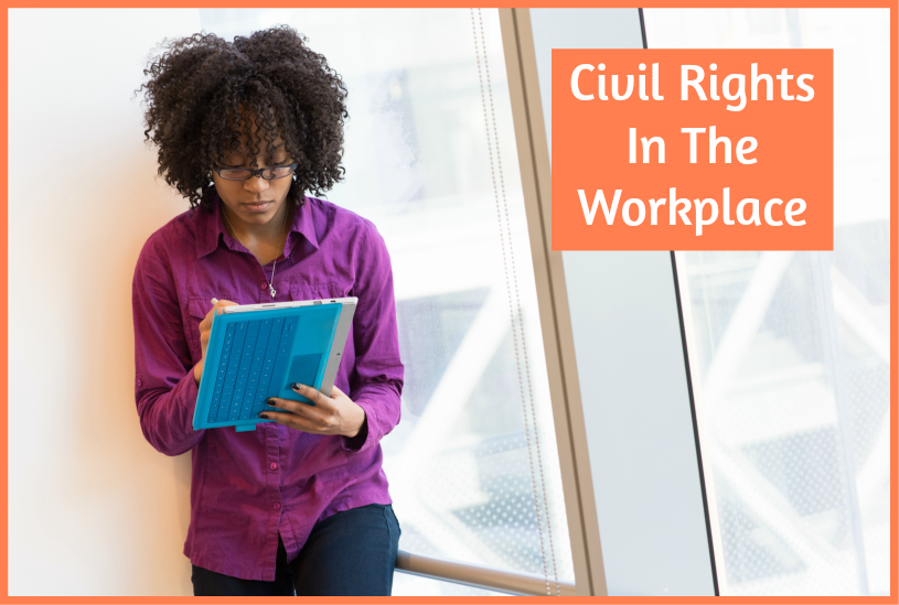 Civil Rights In The Workplace by newtohr.com
