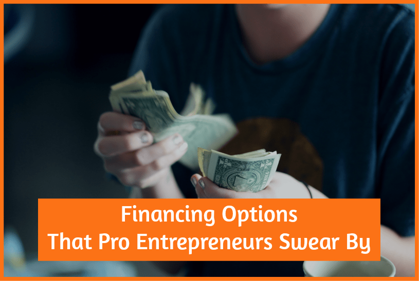 Financing Options That Pro Entrepreneurs Swear By newtohr.com