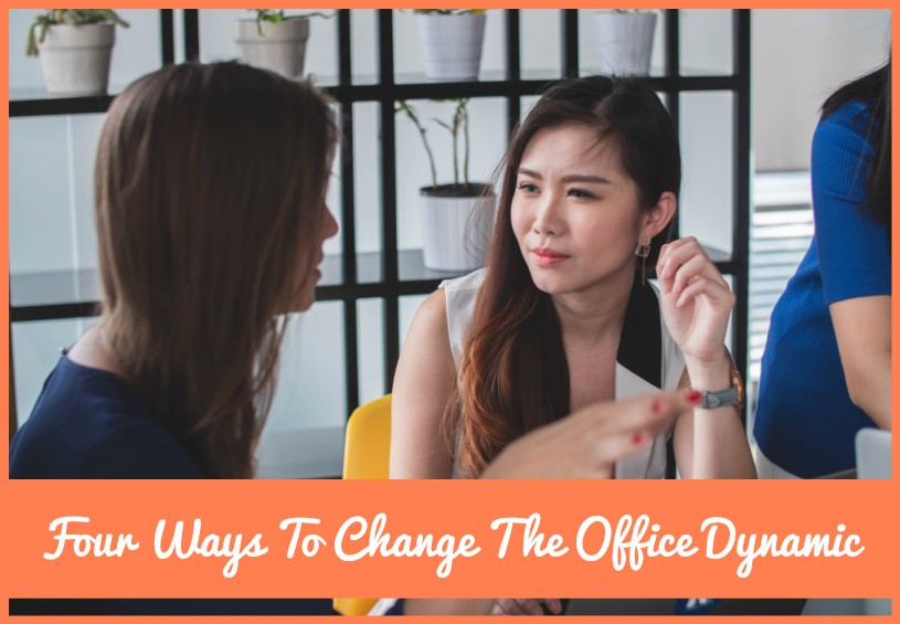 Four Ways To Change The Office Dynamic by newtohr.com