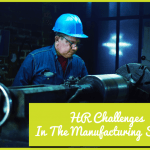 HR Challenges In The Manufacturing Sector by newtohr.com