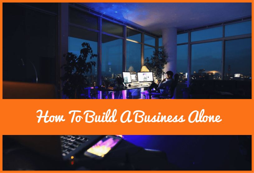 How To Build A Business Alone by newtohr.com