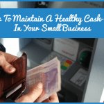How To Maintain A Healthy Cash Flow In Your Small Business by newtohr.com