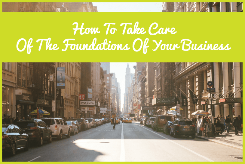 How To Take Care Of The Foundations Of Your Business by newtohr.com