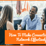 HowtoMakeConnectionsandNetworkEffectively by newtohr.com