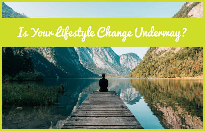 Is Your Lifestyle Change Underway by newtohr.com