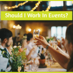 Should I Work In Events by newtohr.com