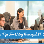 Six Top Tips For Using Managed IT Services by newtohr.com