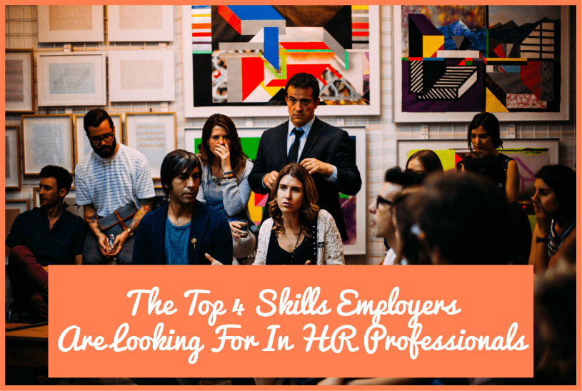 The Top 4 Skills Employers Are Looking For In HR Professionals by newtohr.com
