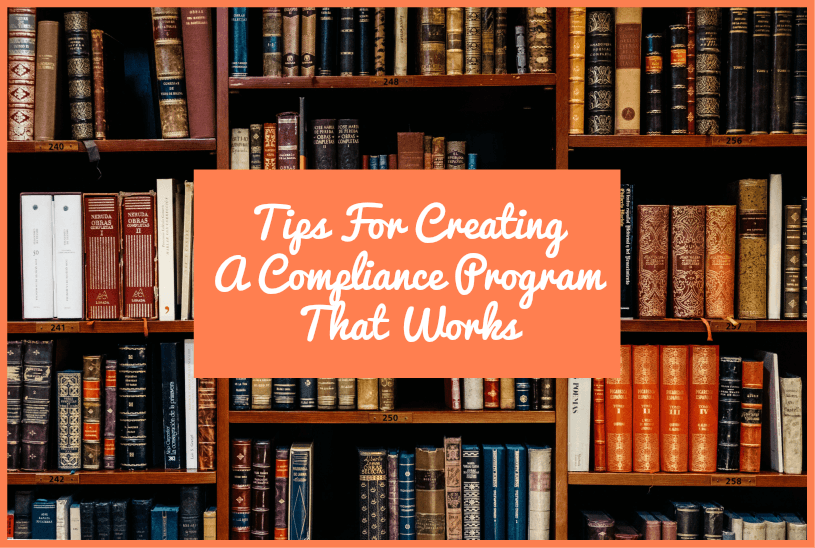 Tips For Creating A Compliance Program That Works by newtohr.com