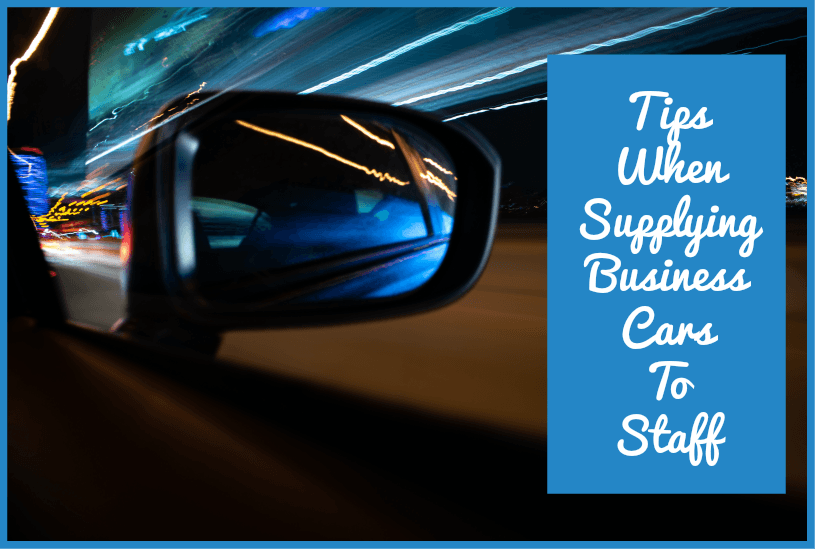Tips When Supplying Business Cars To Staff by newtohr.com