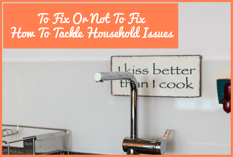 To Fix Or Not To Fix - How To Tackle Household Issues by newtohr.com