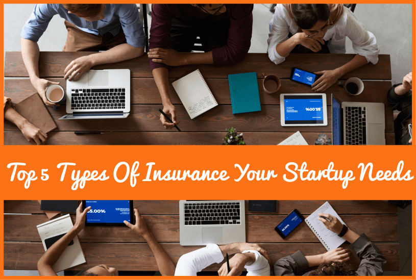 Top 5 Types Of Insurance Your Startup Needs by newtohr.com