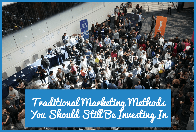 Traditional Marketing Methods You Should Still Be Investing In by newtohr.com