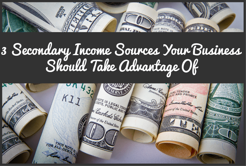 3 Secondary Income Sources Your Business Should Take Advantage Of by newtohr.com