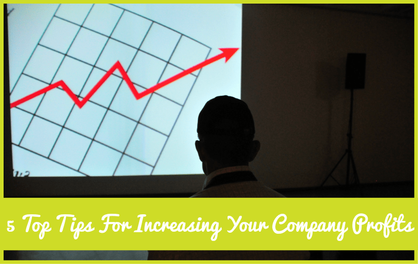 5 Top Tips For Increasing Your Company Profits by #NewToHR