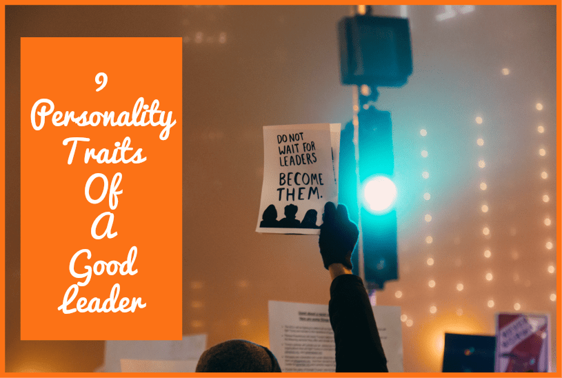 9 Personality Traits Of A Good Leader by #NewToHR