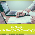 Be Specific Things You Need For An Accounting Business by #NewToHR