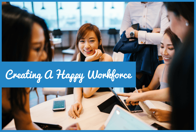 Creating A Happy Workforce by #NewToHR