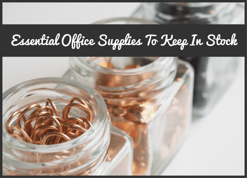 Essential Office Supplies To Keep In Stock by newtohr.com