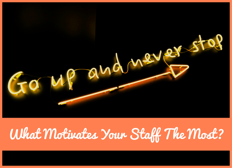 What Motivates Your Staff The Most by newtohr.com