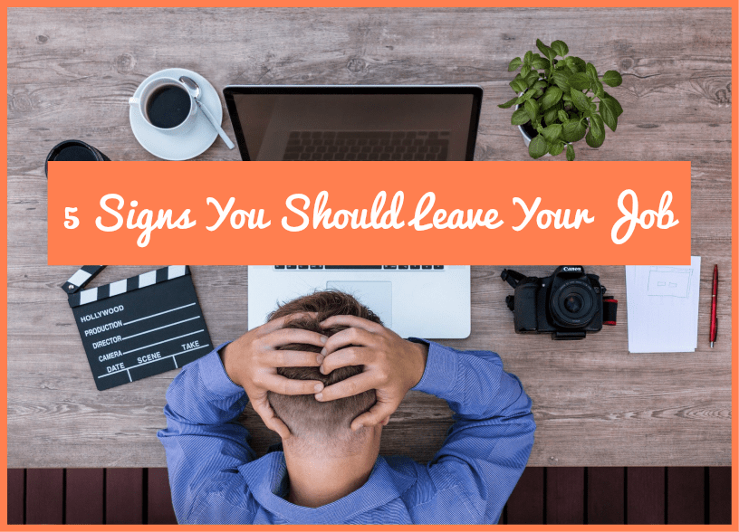 5 Signs You Should Leave Your Job by newtohr.com