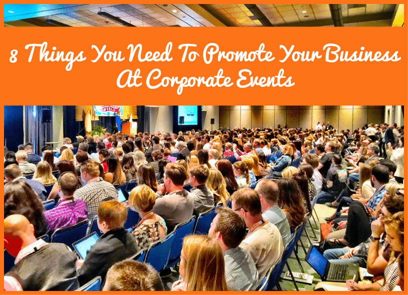 8 Things You Need To Promote Your Business At Corporate Events by #NewToHR