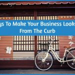 8 Ways To Make Your Business Look Good From The Curb by newtohr.com