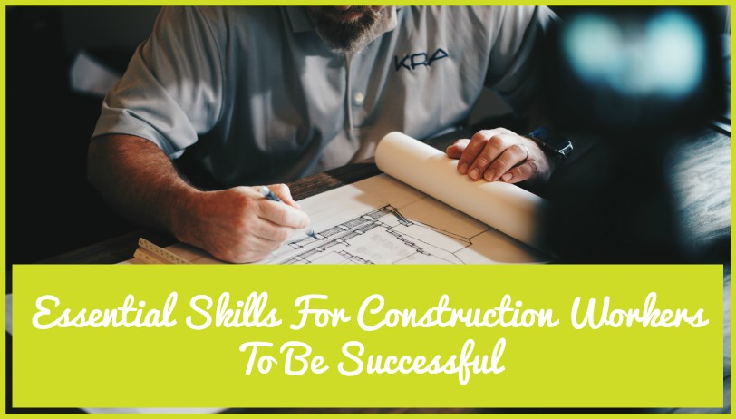 Essential Skills For Construction Workers To Be Successful by #NewToHR