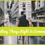 Getting Things Right In Ecommerce by #NewToHR