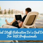Global Staff Relocation Do's And Don'ts For HR Professionals