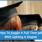 How To Juggle A Full Time Job With Getting A Degree by #NewToHR