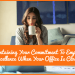 Maintaining Your Commitment To Employee Excellence When Your Office Is Closed by newtohr.com