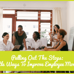 Pulling Out The Stops Little Ways To Improve Employee Morale #NewToHR