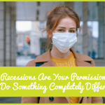 Recessions Are Your Permission To Do Something Totally Different by newtohr.com
