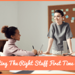 Recruiting The Right Staff First Time Around by newtohr.com