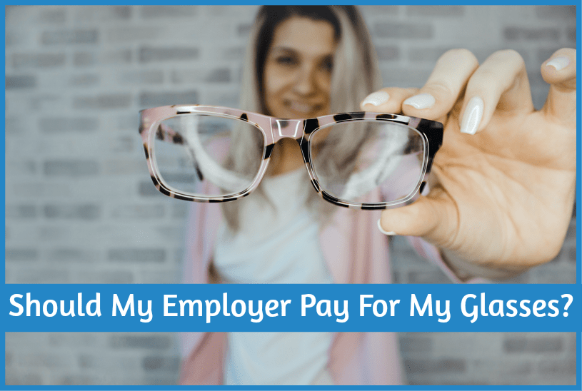 Should My Employer Pay For My Glasses by newtohr.com