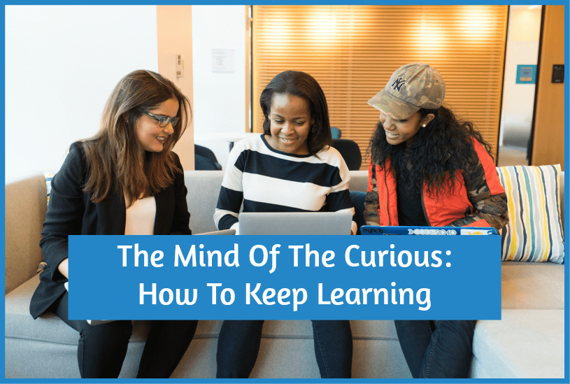 The Mind Of The Curious - How To Keep Learning by #NewToHR