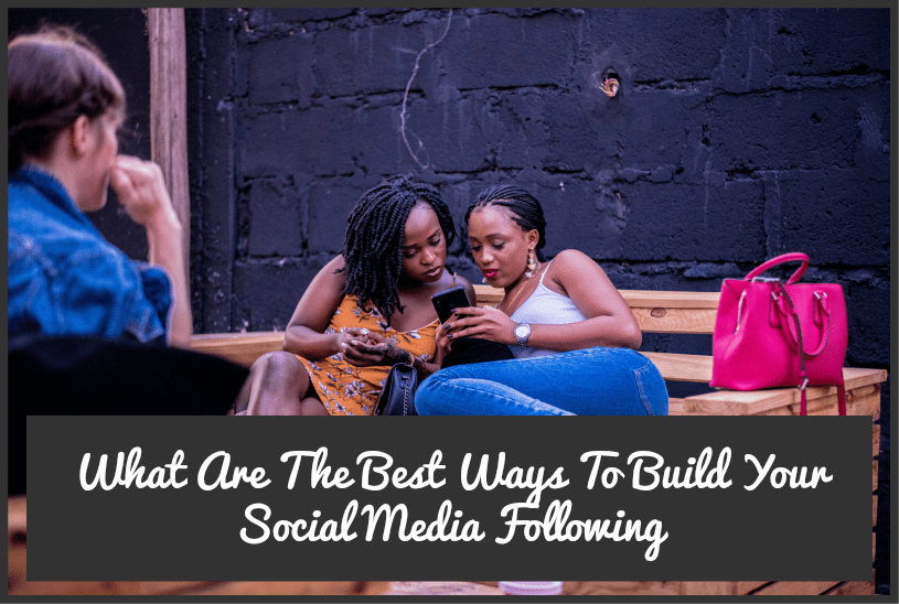 What Are The Best Ways To Build Your Social Media Following by newtohr.com