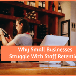 Why Small Businesses Struggle With Staff Retention by newtohr.com