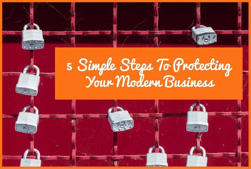 5 Simple Steps To Protecting Your Modern Business by newtohr.com