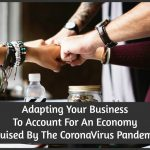 Adapting Your Business To Account For An Economy Bruised By The CoronaVirus Pandemic by newtohr.com