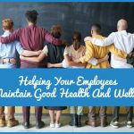 Helping Your Employees To Maintain Good Health And Wellbeing by newtohr.com